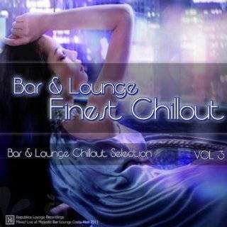 Bar & Lounge Finest Chillout Vol. 1 Republica Lounge