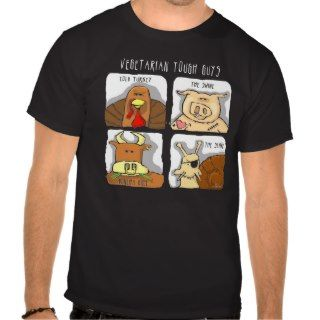 Funny Vegetarian Tough Guys Animals Tee Shirts