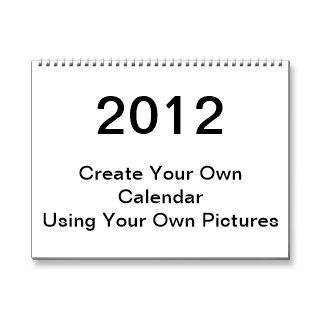 2012 Calendar Design your own