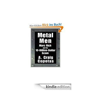 Metal Men: Marc Rich and the 10 Billion Dollar Scam eBook: A. Craig