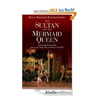 Sultan & Mermaid Queen: Surprising Asian People, Places and Things