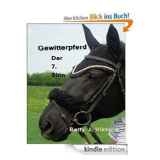 Gewitterpferd: Der 7. Sinn eBook: Betty J. Viktoria: Kindle