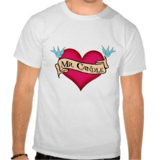Mr. Candle Custom Heart & Banner Tattoo Gifts Tee Shirts