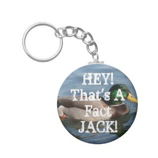 HEY Thats A Fact JACK Duck Keychain