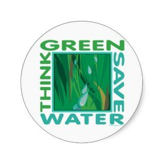 font think green save water thinking green a prerequisite to actually