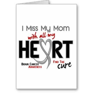 Brain Cancer I MISS MY MOM Greeting Cards