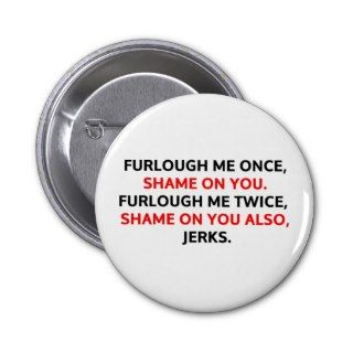 Furlough me once, shame on you. pin