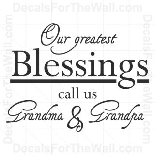 082e6cc2f Our Greatest Blessings Call US Grandma and Grandpa Family Wall Decal Vinyl  F11