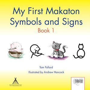 My First Makaton Symbols and Signs Book 1 Childrens Sign Language Pecs Book