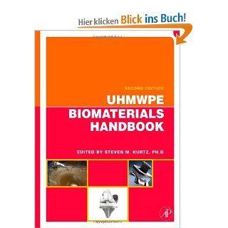 UHMWPE Biomaterials Handbook Ultra High Molecular Weight Polyethylene in Total Joint Replacement and Medical Devices Steven M. Kurtz Englische Bücher