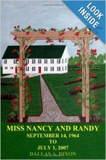 Miss Nancy and Randy: September 14, 1964 to July 1, 2007: Dallas Dixon: 9781434987815: Books