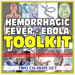 Viral Hemorrhagic Fevers, Ebola, Marburg Virus, Lassa Fever Toolkit   Comprehensive Medical Encyclopedia with Treatment Options, Clinical Data, and Practical Information (Two CD ROM Set): U.S. Government: 9781422041741: Books