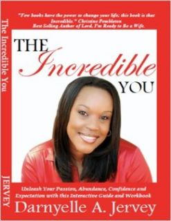 The Incredible You: Darnyelle A. Jervey, Shawndra Johnson: 9780982028018: Books