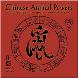 Chinese Animal Powers 2008 Calendar: The Chinese Zodiac in the Year of the Rat: Chungliang Al Huang: 9781569379387: Books