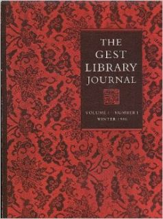 The Gest Library Journal: Volume I, Number 1, Winter 1986: Hung lam Chu, Frederick Mote, S. T. Phen: Books