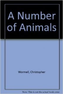 A Number of Animals: Christopher Wormell: 9780224041119: Books
