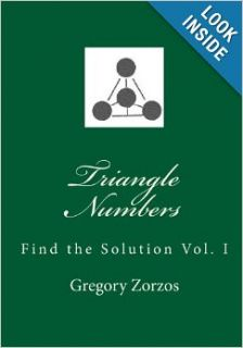 Triangle Numbers: Find the Solution Vol. I: Gregory Zorzos: 9781453618325: Books