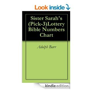 Sister Sarah's (Pick 3)Lottery Bible Numbers Chart eBook: Adolph Barr: Kindle Store