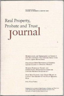 Real Property, Probate and Trust Journal: Volume 35, Number 4, Winter 2001: Ronald Chester, John C. Murray, Fredric J. Bendremer, Andrea W. Cornelison, Amy Morris Hess, Nancy A. McLaughlin, Robert C. Paul, Roger D. Schwenke, Jr. Clifton B Kruse, Marc A. Ch