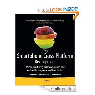 Pro Smartphone Cross Platform Development: iPhone, Blackberry, Windows Mobile and Android Development and Distribution eBook: Sarah Allen, Vidal Graupera, Lee Lundrigan: Kindle Store