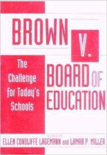 Brown V. Board of Education: The Challenge for Today's (Special Issues from the Teachers College Record): Ellen C. Lagemann, LaMar P. Miller: 9780807735244: Books