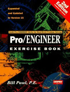 Pro/Engineer Exercise Book Bill Paul 9781566900836 Books