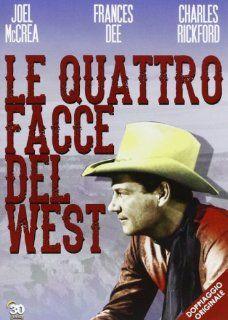 Le Quattro Facce Del West: Charles Bickford, Frances Dee, Joel Mccrea, Alfred E. Green: Movies & TV