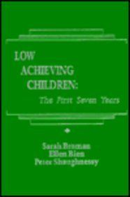 Low Achieving Children: The First Seven Years (9780898596373): Sarah H. Broman, Ellen Bien, Peter Shaughnessy: Books