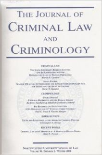 The Journal of Criminal Law and Criminology, Winter 2000 (Volume 90, Number 2): Northwestern University School of Law, Martin R. Gardner, Burke Kappler, Kathleen Auerhahn, Elizabeth Dermody Leonard, Paul E. Tracy, Vincent Morgan, Various contributors: Book