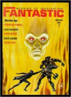 FANTASTIC STORIES   Volume 13, number 2   February 1964: Novelty Act; Return to Brobdingnag; The Lords of Quarmall; The Soft Woman; The Orginorg Way; They Never Came Back from Whooshi; Death Before Dishonor: Cele (editor) (Philip K. Dick; Adam Bradford; Fr