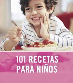 101 recetas para ni�os / 101 Recipes For Kids (Spanish Edition): Angela Nilsen, Jeni Wright, Ana Riera Ezegaray: 9788425342776: Books