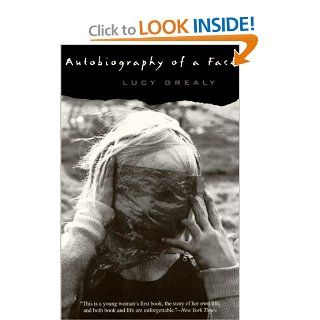 Autobiography of a Face: Lucy Grealy: 9780060976736: Books