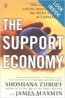 The Support Economy : Why Corporations Are Failing Individuals and the Next Episode of Capitalism: Shoshana Zuboff, James Maxmin: 9780142003886: Books