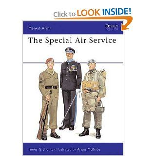 The Special Air Service (Men at Arms Series, 116) James Shortt, Angus McBride 9780850453966 Books