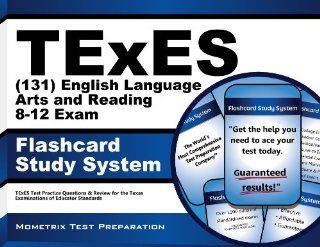TExES (131) English Language Arts and Reading 8 12 Exam Flashcard Study System: TExES Test Practice Questions & Review for the Texas Examinations of Educator Standards: TExES Exam Secrets Test Prep Team: 9781610737326: Books
