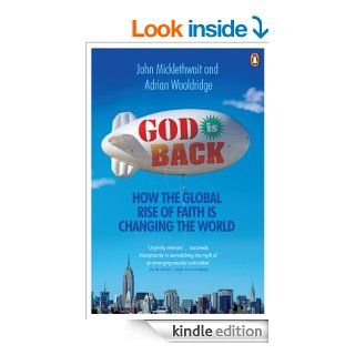 God is Back: How the Global Rise of Faith is Changing the World eBook: John Micklethwait, Adrian Wooldridge: Kindle Store