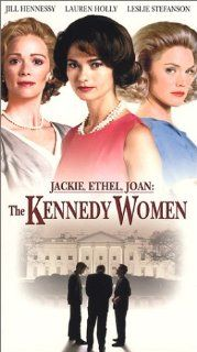 Jackie, Ethel, Joan   The Kennedy Women [VHS]: Jill Hennessy, Lauren Holly, Leslie Stefanson, Daniel Hugh Kelly, Robert Knepper, Matt Letscher, Harve Presnell, Charmion King, Russ Baker, Paula Barrett, Steve Behal, Wayne Best, Larry Shaw, Emanuele 'Man