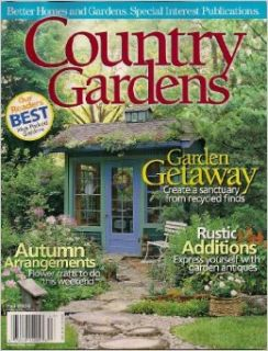 Country Gardens   Fall 2006 (Better Homes and Gardens Special Interest Publications, Volume 15   Issue 4): Samantha S. Thorpe: Books