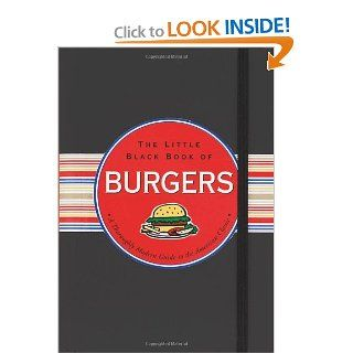 The Little Black Book Of Burgers: Mike Heneberry, Cathy Cavender, Kerren Barbas: 9781593599607: Books