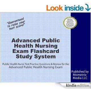 Advanced Public Health Nursing Exam Flashcard Study System: Public Health Nurse Test Practice Questions & Review for the Advanced Public Health Nursing Exam eBook: Public Health Nurse Exam Secrets Test Prep Team: Kindle Store