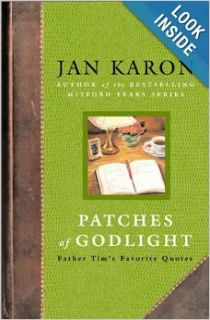Patches of Godlight: Father Tim's Favorite Quotes (Mitford Years): Jan Karon: 9780142001974: Books