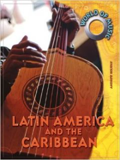 Latin America and the Caribbean (World of Music): Andrew Solway: 9780431117829: Books