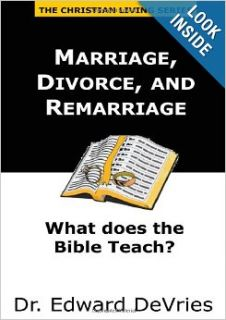 Marriage, Divorce, and Remarriage: Edward DeVries: 9781458381309: Books