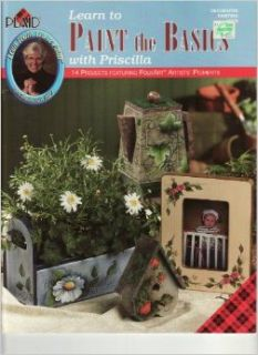 {Tole Painting} Learn to Paint the Basics With Priscilla: 14 Projects Featuring Folkart Artists' Pigments {Plaid Decorative Painting Book #9426}: Priscilla {Designs By} Hauser: Books