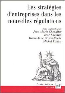 Les Strat�gies d'entreprises dans les nouvelles r�gulations: Jean Marie Chevalier, Ivar Ekeland, Marie Anne Frison Roche: 9782130524151: Books