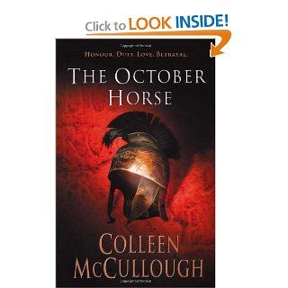 The October Horse (Masters of Rome): Colleen McCullough: 9780099280521: Books