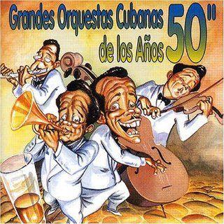 Grandes Orquestas Cubanas De Los Anos 50 Music