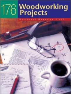 176 Woodworking Projects: Workbench Magazine Staff: 9781402708848: Books