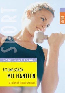 Fit und sch�n mit Hanteln: Die besten �bungen f�r Frauen: Hans Dieter Kempf, Andreas Strack, Uschi Moriabadi: Bücher