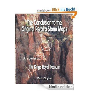 The Conclusion to the Original Peralta Stone Maps: The King's Royal Treasure eBook: Mark Clayton: Kindle Shop
